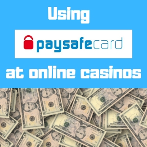 Using paysafecard at online casinos