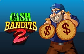 Cash Bandits 系列老虎机